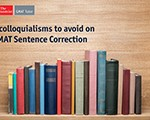 3 Colloquialisms to Avoid on GMAT Sentence Correction