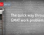 The Quick Way Through GMAT Work Problems