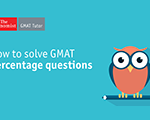 How to Solve GMAT Percentage Questions