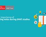 Taking Notes During Your GMAT Studies: 3 Tips