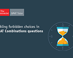 Tackling Forbidden Choices in GMAT Combinations Questions