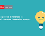 Noting Subtle Differences in GMAT Sentence Correction Answers