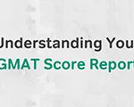 Understanding Your GMAT Score Report