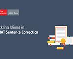 Tackling Idioms in GMAT Sentence Correction
