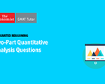 GMAT Integrated Reasoning: Two-Part Analysis Questions