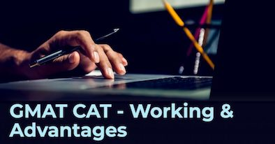 GMAT CAT – How does computer adaptive GMAT work?