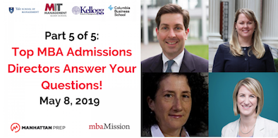 Ask CBS, Kellogg, MIT Sloan, and Yale SOM Admissions Officers Your Application Questions on May 8!