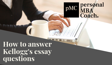 Kellogg Class of 2022 – Essay Questions & Analysis – Fall 2019 – Spring 2020